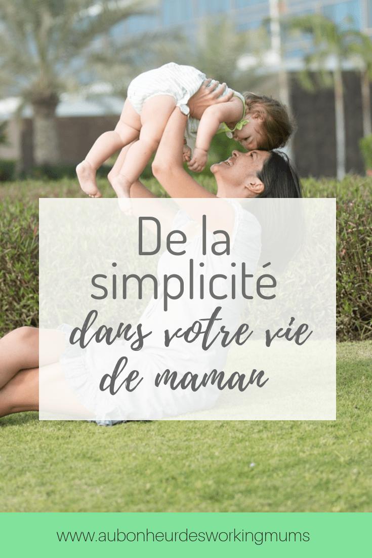 De la simplicité dans votre vie de maman